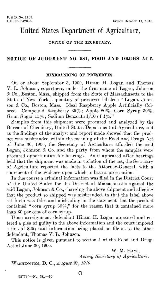September 3, 1909: NOTICE OF JUDGMENT NO. 581, FOOD AND DRUGS ACT. MISBRANDING OF PRESERVES. Hiram H. Logan and Thomas V. L. Johnson, copartners, under the firm name of Logan, Johnson & Co., Boston, Mass.