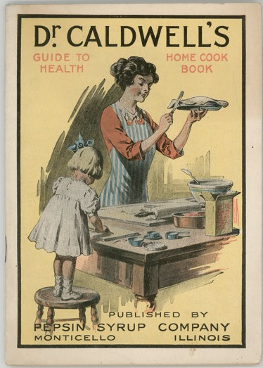 DR. CALDWELL'S GUIDE TO HEALTH HOME COOK BOOK PUBLISHED BY PEPSIN SYRUP COMPANY MONTICELLO, ILLINOIS No Date [circa 1910]