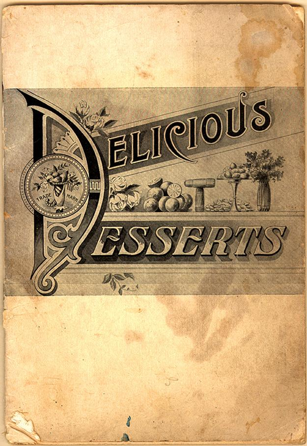 Cover of Dr Price's Delicious Desserts Cookbook,1904. Full text available at the Duke University Library website.