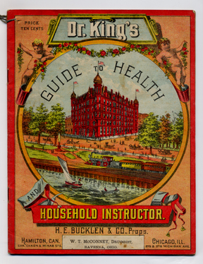 Dr. King's guide to health and household instructor. Chicago & Hamilton, Ontario: H. E. Bucklen & Co., n.d., [ca. 1888]