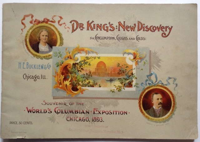 Dr. King's New Discovery (for Consumption, Coughs and Colds) souvenir booklet of the World's Columbian Exposition, Chicago, 1893, published by the H.E. Bucklen & Co., Chicago, Ill.