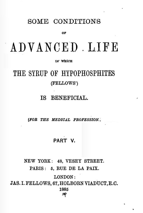 Some conditions of advanced life in which the syrup of hypophosphites (Fellows) is beneficial (1885)