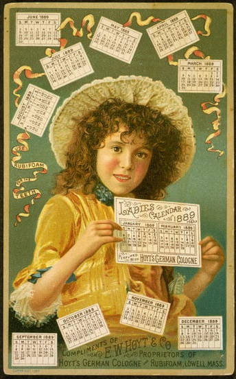 Advertisement for Hoyt's German Cologne and Rubifoam for the Teeth, both manufactured by E.W. Hoyt & Co., Lowell, Mass., illustrated with girl and Ladies Calendar for 1889